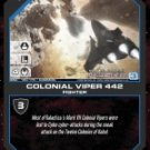 Colonial Viper 442 BSG-150 (C) Battlestar Galactica CCG