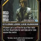Cylons Look Like Humans BSG-020 (U) Battlestar Galactica CCG