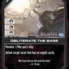 Obliterate the Base BSG-083 (U) Battlestar Galactica CCG