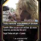 You Gave Yourself Over BSG-055 (U) Battlestar Galactica CCG