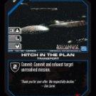 Astral Queen, Hitch in the Plan BTR-132 (C) Battlestar Galactica CCG