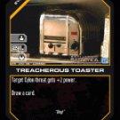 Treacherous Toaster BTR-040 (C) Battlestar Galactica CCG