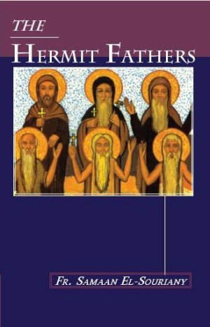 The Hermit Fathers By Fr. Samaan El Souriany