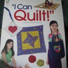 I Can Quilt by Sandra L. Hatch & Sue Harvey