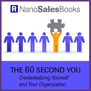 The 60 Second You - How to Credentialize Yourself and Your Organization