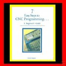 7 Easy Steps CNC Programming...A Beginner's Guide