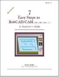 7 Easy Steps to BobCAD v19,v20,v21 . . .A Beginners Guide