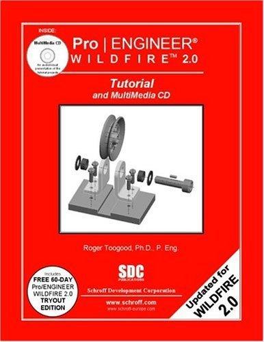 Pro ENGINEER Wildfire 2.0 Tutorial & MultiMedia CD