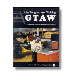 GTAW/TIG Welding Guide, by Lincoln Electric