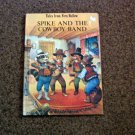 Tales from Fern Hollow Spike and The Cowboy Band Hardback Book  #600545