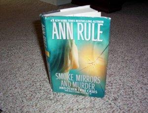 Ann Rule true crime hardback book Smoke,Mirrors and Murder