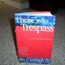 Bill O'Reilly hardback book Those Who Trespass