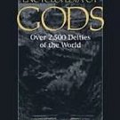 Encyclopedia of Gods : Over Twenty-Five Hundred Deities of the World Hard Cover Book
