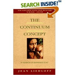 The Continuum Concept: In Search Of Happiness Lost (Classics in Human Development) (Paperback)