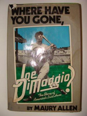 Where Have You Gone, Joe Dimaggio! Hardcover