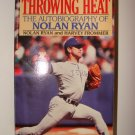 Throwing Heat - The Autobiography of Nolan Ryan