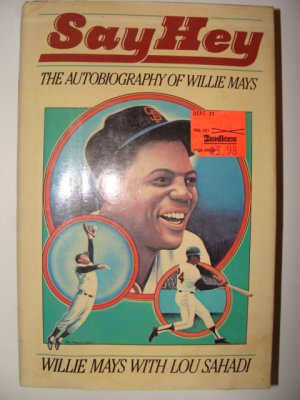 Say Hey - The Autobiography of Willie Mays