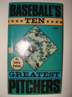 Baseball's Ten Greatest Pitchers