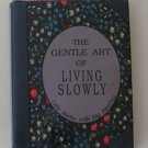 The Gentle Art of Living Slowly - Gift Book