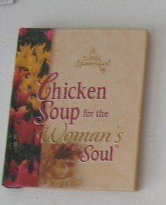 A Little Spoonful of Chicken Soup for the Women's Soul- Gift Book