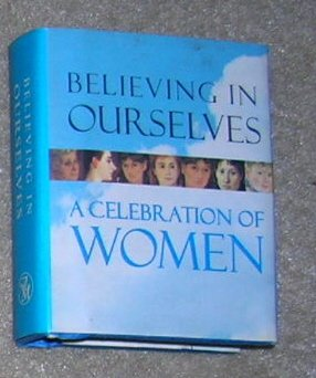 Believing in Ourselves A Celebration of Women - Gift Book