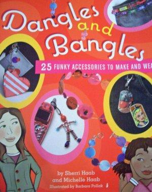 Dangles and Bangles