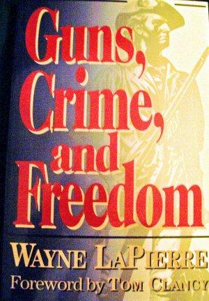 Guns Crime and Freedom