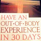 Have An Out Of Body Experience In 30 Days, the free flight program