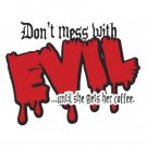 Dont Mess with Evil Tshirt