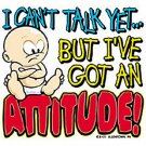 I cant talk yet but I've got an Attitude.. Kids Tshirt