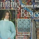 Knitting Beyond the Basics: Skill-Building Lessons and Must-Have Projects