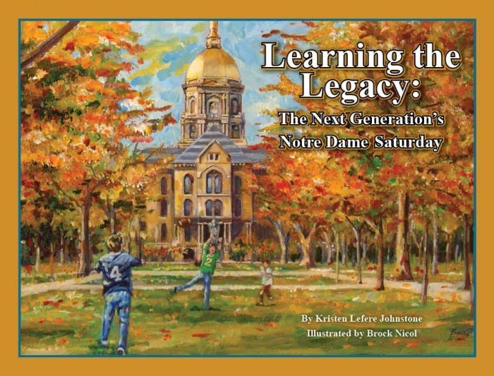 Learning the Legacy:  The Next Generation's Notre Dame Saturday