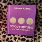 Good Fortune and how to attract it Titania Hardie 2008 Hard to Find