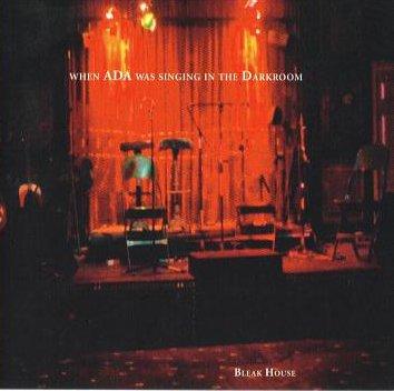 When ADA Was Singing in the Darkroom - Bleak House