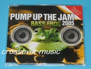BASS FROG Pump Up The Jam 2005 GER 2mx CD TECHNOTRONIC