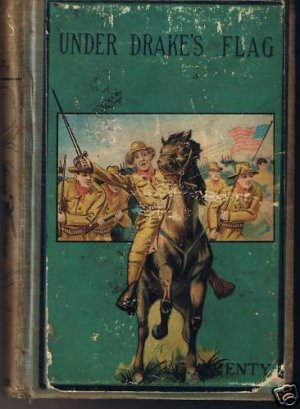 Vintage! - Under Drakes Flag by G. A. Henty