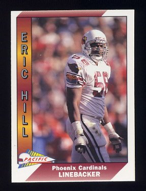 1991 Pacific Football #404 Eric Hill - Phoenix Cardinals