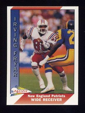 1991 Pacific Football #306 Irving Fryar - New England Patriots