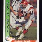 1991 Pacific Football #057 Eric Ball - Cincinnati Bengals
