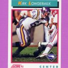 1992 Score Football #462 Kirk Lowdermilk - Minnesota Vikings