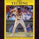 1991 Fleer Baseball #520 Eric Yelding - Houston Astros