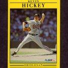 1991 Fleer Baseball #475 Kevin Hickey - Baltimore Orioles ExMt