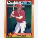 1990 Topps Baseball #162 Todd Zeile - St. Louis Cardinals