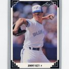 1991 Leaf Baseball #103 Jimmy Key - Toronto Blue Jays