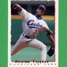1995 Topps Baseball #412 Kevin Foster - Chicago Cubs