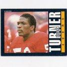 1985 Topps Football #162 Keena Turner RC - San Francisco 49ers