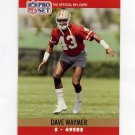 1990 Pro Set Football #644 Dave Waymer - San Francisco 49ers