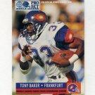 1991 Pro Set Football #711 Tony Baker - Frankfurt Galaxy