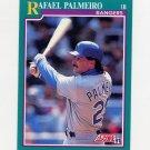 1991 Score Baseball #216 Rafael Palmeiro - Texas Rangers