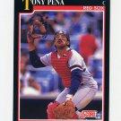 1991 Score Baseball #790 Tony Pena - Boston Red Sox